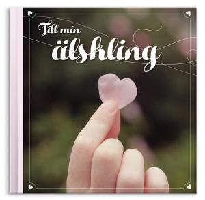 Till min älskling, en presentbok full av kärlek att ge till den du håller om