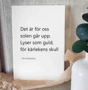 Skylt Det är för oss solen går upp - Ted Gärdestad