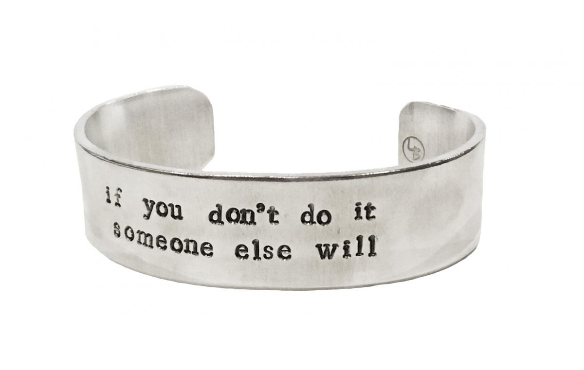 Armband If you don't do it someone else will - Littlebit Design