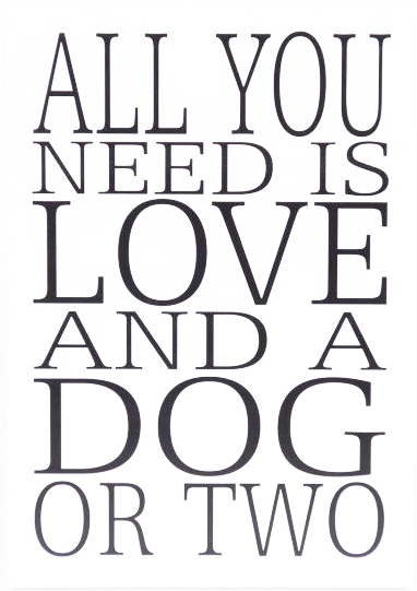 Skylt All you need is a dog... • Pryloteket
