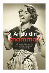 """Bok """"Är du din mamma? 50 personlighetstest som avslöjar sanningen om vem du är"""" • Pryloteket"""
