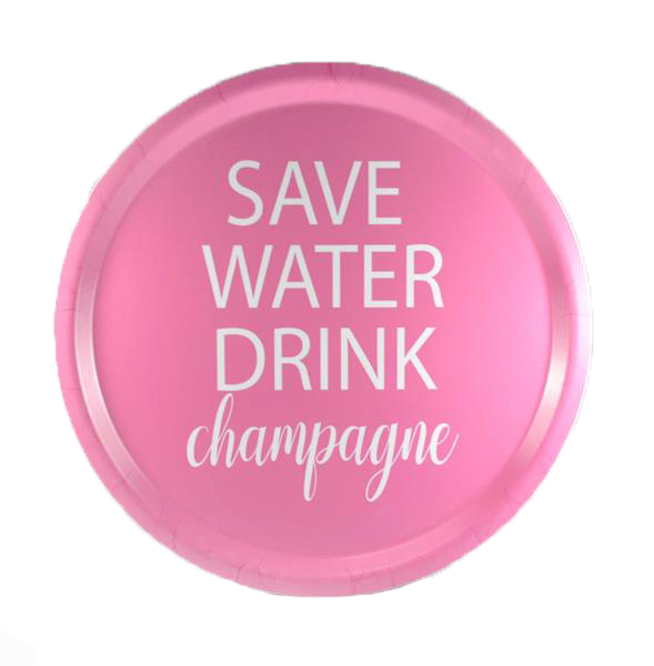 Bricka Save water Drink Champagne, rund 31cm