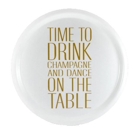 "Bricka ""Time to drink champagne"" (rund 31cm) • Pryloteket"