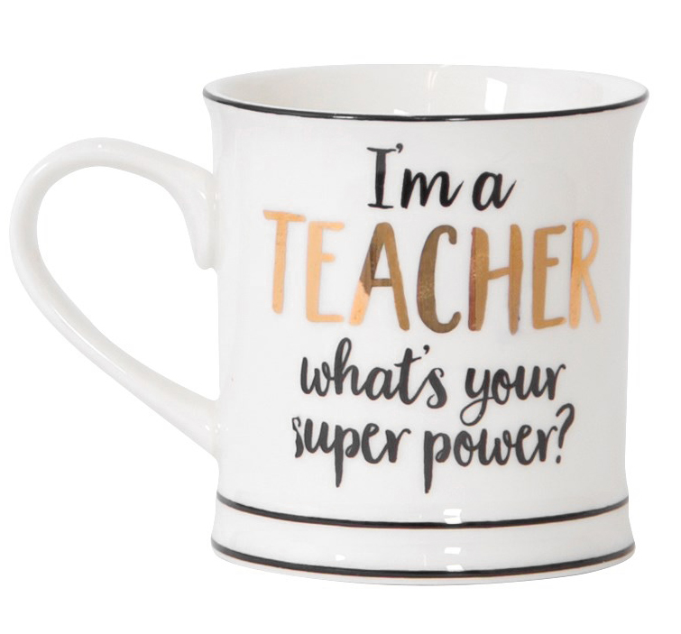 "Mugg """"I'm a teacher..."""""