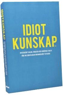 Idiotkunskap - en bok med meningslöst vetande • Pryloteket