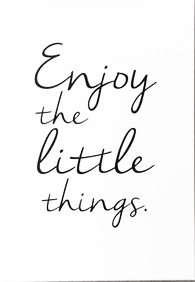 "Skylt ""Enjoy the little things"" • Pryloteket"