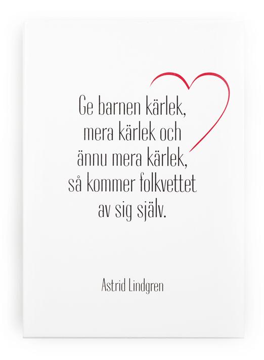 "Skylt ""Ge barnen kärlek..."" (citat Astrid Lindgren)"
