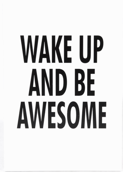 "Skylt ""Wake up and be awesome"""