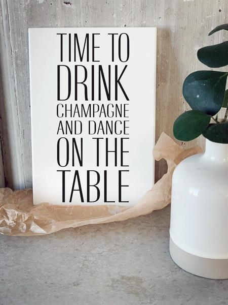 "Tavla ""Time to drink champagne • Pryloteket"