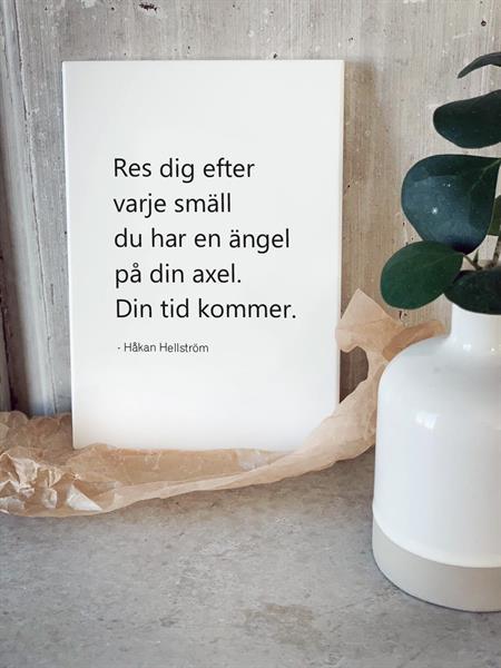 """Tavla """"Din tid kommer"""" - Håkan Hellström"""